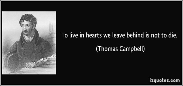 quote-to-live-in-hearts-we-leave-behind-is-not-to-die-thomas-campbell